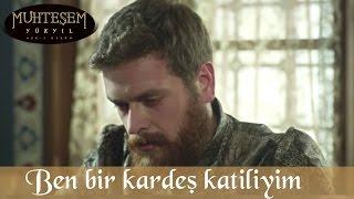 """""""Ben bir kardeş katiliyim"""" - Muhteşem Yüzyıl 139.Bölüm"""