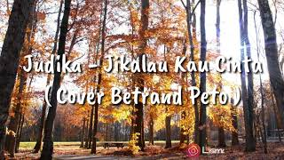 "Download lagu Judika - Jikalau Kau Cinta ""Cover Betrand Peto""   Offical Lirik"