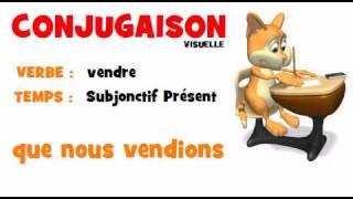 CONJUGAISON = vendre = Subjonctif Présent