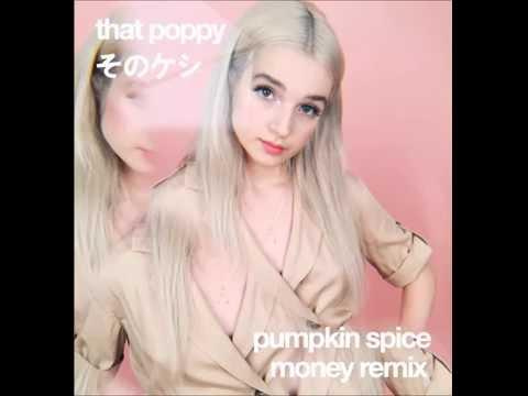 That Poppy - Money (Pumpkin Spice Remix)
