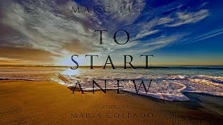 Marc Puig Feat Maria Collado To Start Anew