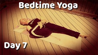 Day 7 - Sleepy Time Stretch - 7 Day Bedtime Yoga Challenge