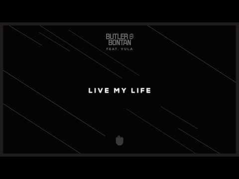 Butler & Bontan feat. Vula - Live My Life (Cover Art)
