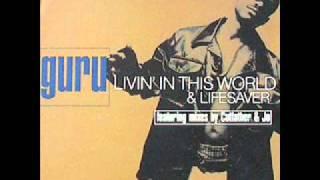 Guru -  Livin In This World (Cutfather & Joe Radio Edit)