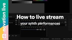 How to live stream your synth performances // Novation Live