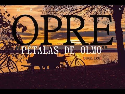 Opre - Pétalas de Olmo (Prod .Lou)