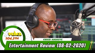Entertainment Review with Kwasi Aboagye On Peace 104.3 fm (08/02/2020)