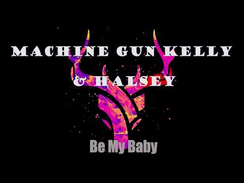 Machine Gun Kelly & Halsey - Be My Baby (Official Audio)(New Song 2018)