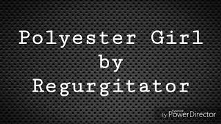 Lyric Video- Polyester Girl by Regurgitator