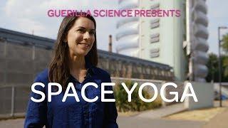 Meet TAMELA National Space Centre | SPACE YOGA | Guerilla Science