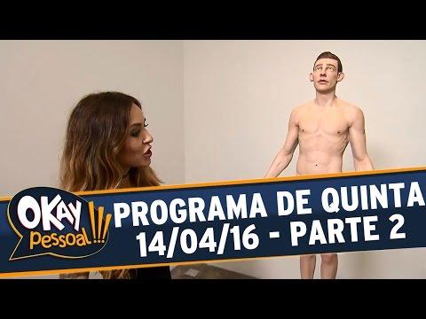 Okay Pessoal!!! (14/04/16) - Quinta - Parte 2