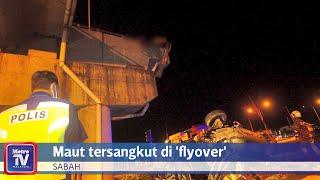 Lelaki maut tersangkut di 'flyover', isteri parah