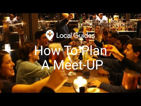 How To Plan a Local Guides Meet-Up Like A Pro