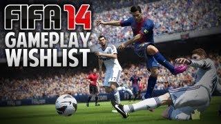 FIFA 14 Wishlist - Gameplay Changes & Adjustments!