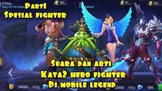 Suara dan arti kata kata hero fighter part1-mobile legends
