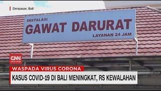 Kasus Covid-19 di Bali Meningkat, RS Kewalahan