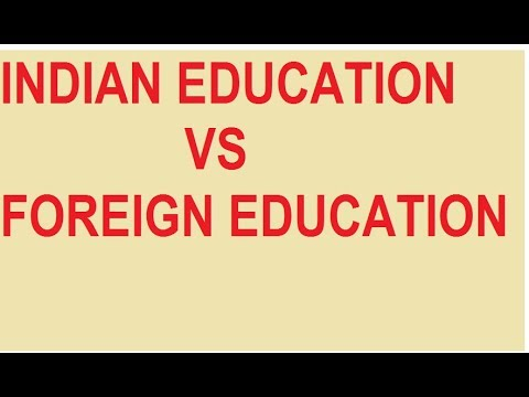 Indian Education Vs Foreign