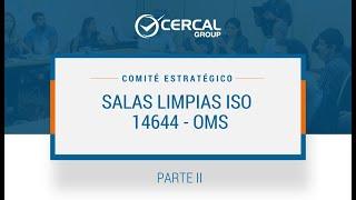 Comité Estratégico Salas Limpias con base a las normas  ISO 14644 OMS - Parte II