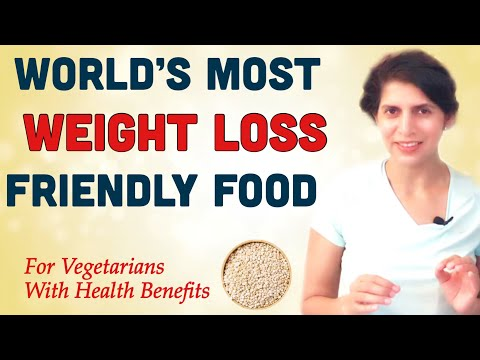 World's Most Weight Loss Friendly Food   For Vegetarians with Health Benefits