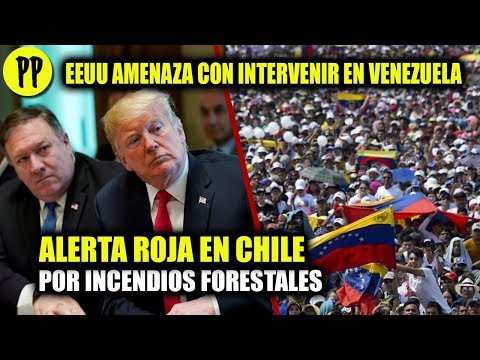 ADVIERTE EU IR CONTRA MADURO - ALERTA ROJA EN CHILE - INCENDIO FORESTAL MEXICO #PepeEnVivo