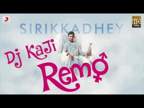 Remo - Sirikkadhey Remix | Dj KaJi