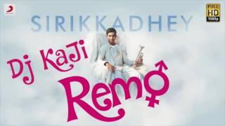 Remo - Sirikkadhey Remix   Dj KaJi