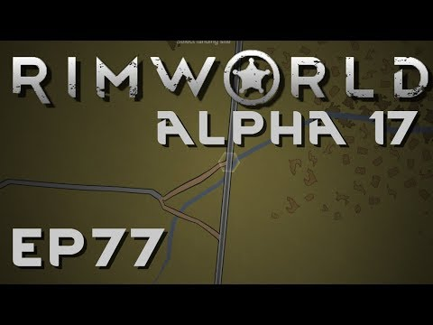 RIMWORLD ALPHA 17 | Ship Builder | Ep 77 | Let's Play RimWor