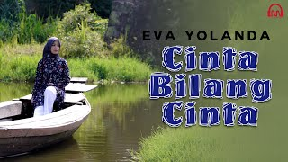 Eva Yolanda Cinta Bilang Cinta Dangdut Version MP3