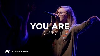 You Are  - Life.Church Worship