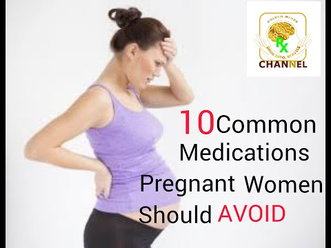 10 Common Medications Pregnant Women Should Avoid!!