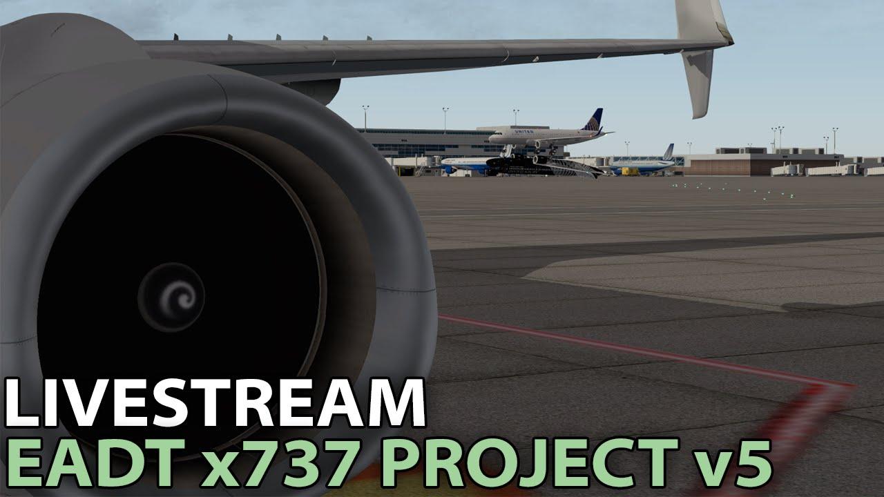 [Livestream] EADT x737 v5 w/ 3d Cockpit in X-Plane 10 | 2016-04-16