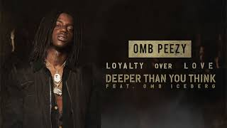 OMB Peezy - Deeper Than You Think (ft. OMB Iceberg)  [Official Audio]