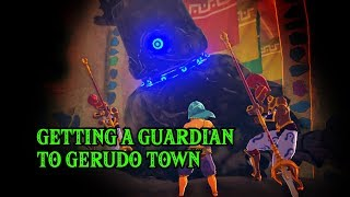 Taking a Guardian to Gerudo Town - The Legend of Zelda: Breath of the Wild