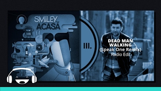 Smiley - Dead Man Walking (Speak One Remix - Radio edit)