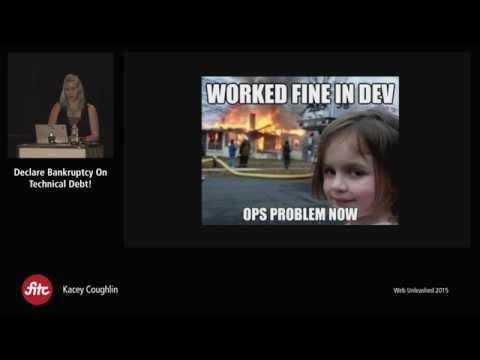 Kacey Coughlin - Declare Bankruptcy on Technical Debt