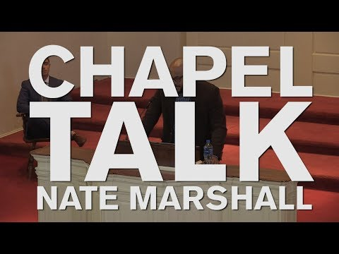 Chapel Talk at Wabash College: Nate Marshall (March 22, 2018)