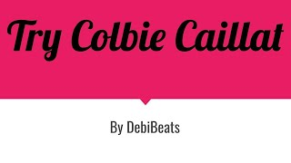 Try colbie caillat - cover by debibeats