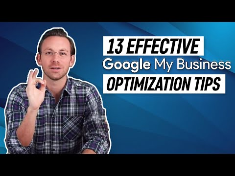 13 Google My Business Optimization Tips To Rank Higher in 2019