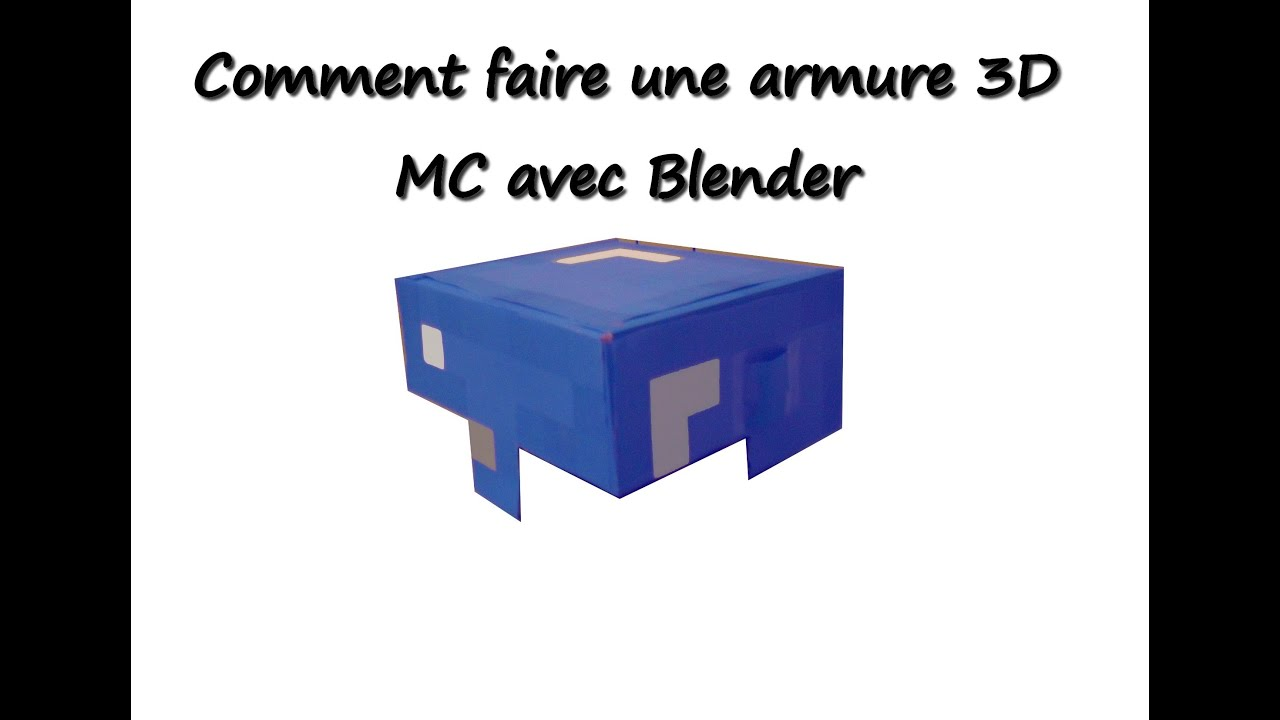 tuto comment faire une armure minecraft en 3d sur blender youtube. Black Bedroom Furniture Sets. Home Design Ideas