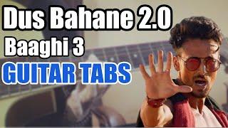 Dus Bahane 2.0 Guitar Tabs | Baaghi 3 | ft. KK |  Shaan | Tulsi Kumar