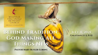 Sunday Service - July 11, 2021 - God Making All Things New - Pastor Mary Butler-Loring