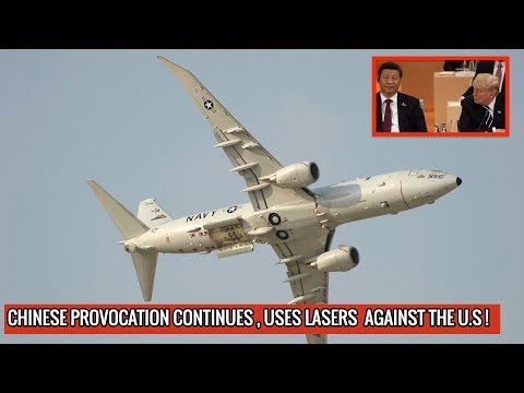 CHINESE NAVY FIRES LASER AT AMERICAN P-8A POSEIDON AIRCRAFT !
