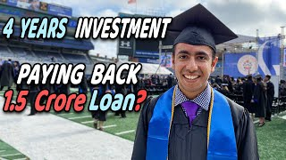 My 4 Year Education Cost in USA! Return on Investment? Paying Back 1.5 Crore Loan?