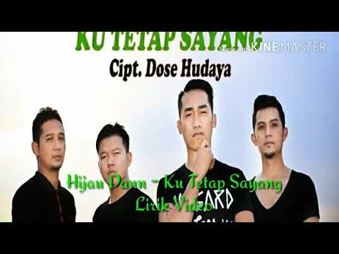 Hijau Daun - Ku Tetap Sayang [ Official Lirik Video ]