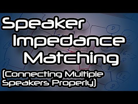 speaker impedance matching connecting multiple speakers properly speaker impedance matching connecting multiple speakers properly