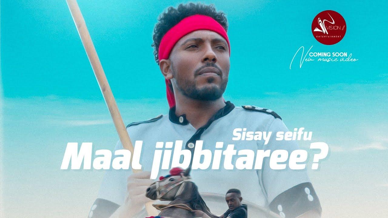 Download Sisay Seifu-Maal Jibbita ree -New Ethiopian Oromo Music 2021(Official Video)