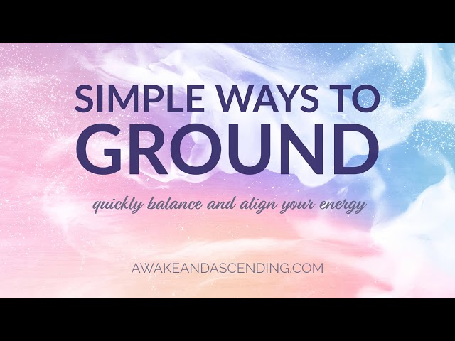 Simple ways to ground yourself :: How to balance and align your energy
