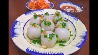 Bánh ít trần nhân đậu xanh tôm thịt ngon tuyệt vời || Natha Food