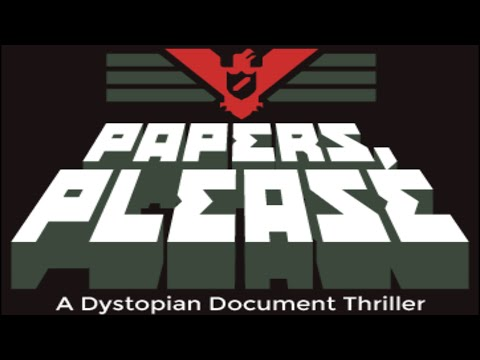 Papers Please - Glory to the Totalitarian State
