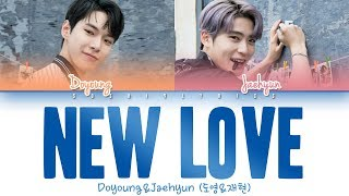 Gambar cover NCT U DOYOUNG & JAEHYUN (엔시티 유 도영 &재현) - New Love Lyrics [Color Coded/HAN/ROM/ENG]